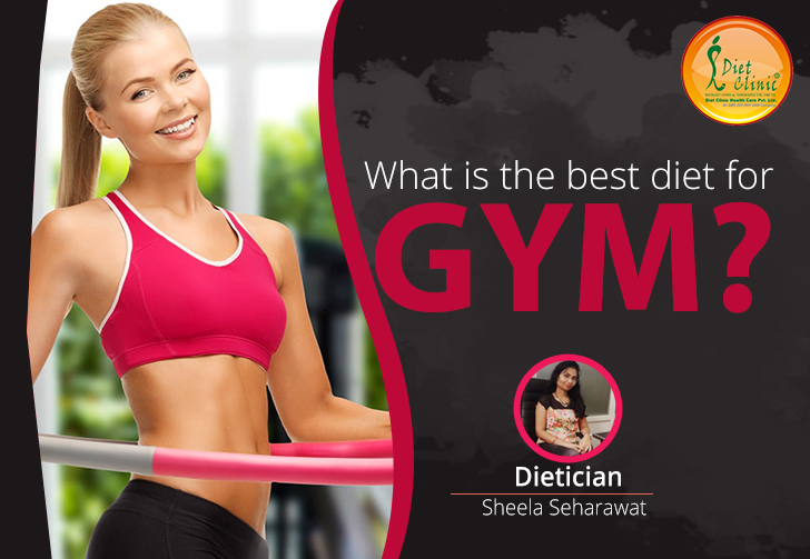 What is the best diet for GYM?