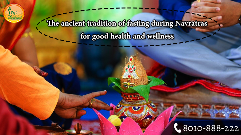The ancient tradition of fasting during Navratras for good health and wellness